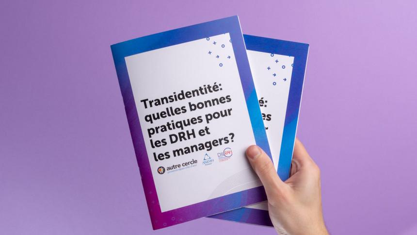 Guide sur la transidentité au travail : bonnes pratiques pour la gestion de la diversité transgenre par les responsables en ressources humaines et les managers